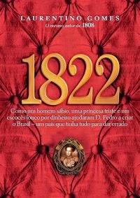 1822 - Como um homem sábio, uma princesa triste e um escocês louco por dinheiro ajudaram D. Pedro a criar o Brasil, um país que tinha tudo para dar er