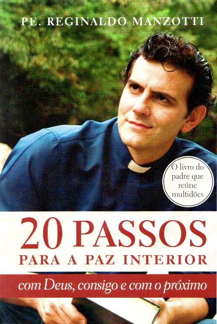 20 passos para a paz interior - Com Deus, consigo e com o próximo