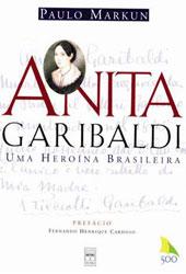 Anita Garibaldi - Uma Heroína Brasileira