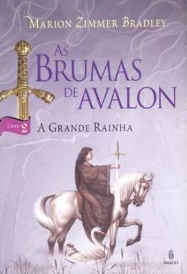 As Brumas de Avalon - A Grande Rainha