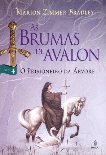 As Brumas de Avalon - O Prisioneiro da Árvore