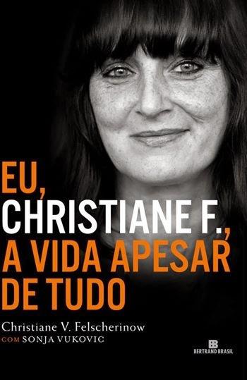 Eu, Christiane F., A Vida Apesar de Tudo