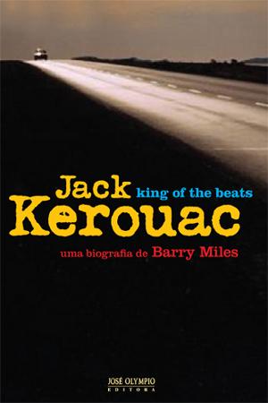 Kerouac - The King of Beats