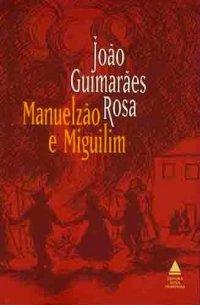 Manuelzão e Miguilim   - (Corpo de baile)