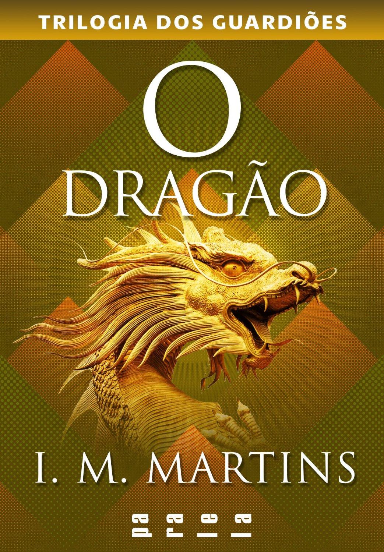 O dragão: 3 (Trilogia dos Guardiões)