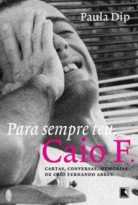 Para Sempre Teu, Caio F.