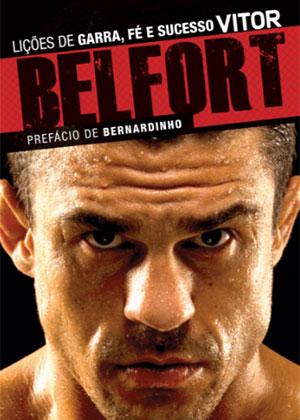 Vitor Belfort - Lições de Garra, Fé e Sucesso